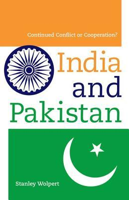 [PDF] [EPUB] India and Pakistan: Continued Conflict or Cooperation? Download by Stanley Wolpert