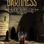 [PDF] [EPUB] Into the Darkness (Axe Druid Book 4) Download