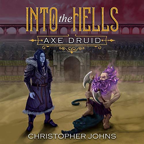[PDF] [EPUB] Into the Hells (Axe Druid Book 3) Download by Christopher  Johns
