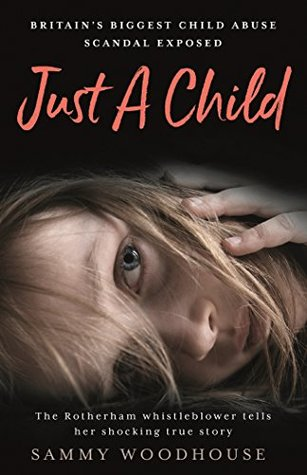 [PDF] [EPUB] Just a Child: Britain's Biggest Child Abuse Scandal Exposed Download by Sammy Woodhouse