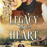 [PDF] [EPUB] Legacy Of The Heart: A Western Historical Romance Download