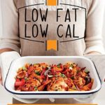 [PDF] [EPUB] Low Fat Low Cal: Nice recipes don't need to be naughty Download