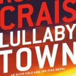[PDF] [EPUB] Lullaby Town: An Elvis Cole and Joe Pike Novel Download