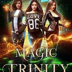 [PDF] [EPUB] Magic Trinity: An Urban Fantasy Action Adventure (The Witches of Pressler Street Book 4) Download