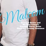 [PDF] [EPUB] Malcom: A Truck Driver and His Best Friend's Younger Curvy Sister Short and Steamy Romance (Big Trucks and Beautiful Curves Book 3) Download
