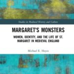 [PDF] [EPUB] Margaret's Monsters: Women, Identity, and the Life of St. Margaret in Medieval England Download