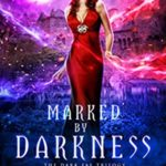 [PDF] [EPUB] Marked by Darkness: The Dark Fae Trilogy Book Two Download