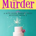 [PDF] [EPUB] Marzipan and Murder (A Bite-sized Bakery Cozy Mystery, #2) Download