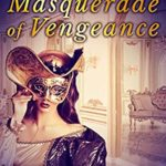 [PDF] [EPUB] Masquerade of Vengeance (The Rutherford Trilogy Book 3) Download