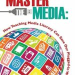 [PDF] [EPUB] Master the Media: How Teaching Media Literacy Can Save Our Plugged-in World Download