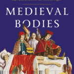 [PDF] [EPUB] Medieval Bodies: Life and Death in the Middle Ages Download