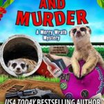 [PDF] [EPUB] Meerkats and Murder (Merry Wrath #11) Download