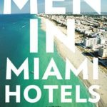 [PDF] [EPUB] Men in Miami Hotels: A Novel Download
