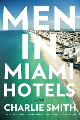 [PDF] [EPUB] Men in Miami Hotels: A Novel Download by Charlie Smith