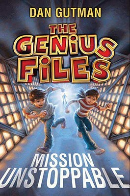 [PDF] [EPUB] Mission Unstoppable (The Genius Files) Download by Dan Gutman
