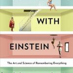 [PDF] [EPUB] Moonwalking with Einstein: The Art and Science of Remembering Everything Download