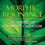 [PDF] [EPUB] Morphic Resonance: The Nature of Formative Causation Download