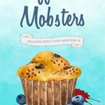 [PDF] [EPUB] Muffins and Mobsters (Pelican Cove #6) Download