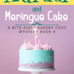 [PDF] [EPUB] Murder and Meringue Cake (A Bite-sized Bakery Cozy Mystery, #4) Download