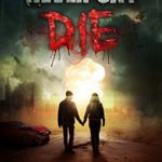 [PDF] [EPUB] Never Say Die: Stories of The Zombie Apocalypse Download