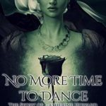 [PDF] [EPUB] No More Time to Dance (The Story of Catherine Howard Book 2) Download
