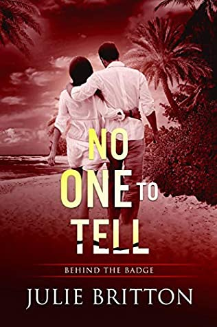 [PDF] [EPUB] No One to Tell (Behind the Badge Book 2) Download by Julie Britton