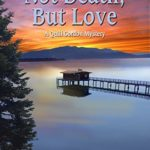 [PDF] [EPUB] Not Death, But Love: A Quill Gordon Mystery Download