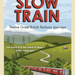 [PDF] [EPUB] On The Slow Train: Twelve Great British Railway Journeys Download