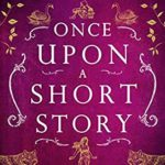 [PDF] [EPUB] Once Upon a Short Story: Volume One: Six Short Retellings of Favorite Fairy Tales (Once Upon a Short Story Boxsets Book 1) Download