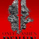 [PDF] [EPUB] Only Ashes Remain (Market of Monsters, #2) Download