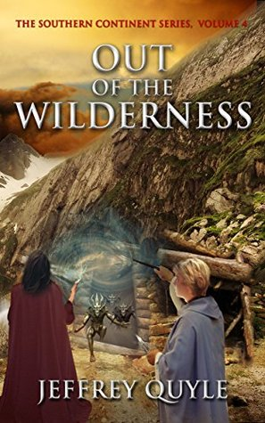 [PDF] [EPUB] Out of the Wilderness (The Southern Continent Series Book 4) Download by Jeffrey Quyle