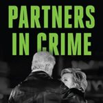 [PDF] [EPUB] Partners in Crime: The Clintons' Scheme to Monetize the White House for Personal Profit Download