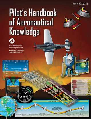 [PDF] [EPUB] Pilot's Handbook of Aeronautical Knowledge (Federal Aviation Administration): FAA-H-8083-25B Download by Federal Aviation Administration