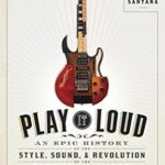 [PDF] [EPUB] Play It Loud: An Epic History of the Style, Sound, and Revolution of the Electric Guitar Download