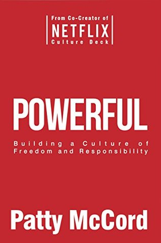 [PDF] [EPUB] Powerful: Building a Culture of Freedom and Responsibility Download by Patty McCord