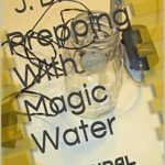 [PDF] [EPUB] Prepping With Magic Water: COLLOIDAL SILVER Download