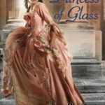 [PDF] [EPUB] Princess of Glass (The Princesses of Westfalin Trilogy, #2) Download