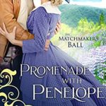 [PDF] [EPUB] Promenade with Penelope (The Matchmaker's Ball Book 5) Download