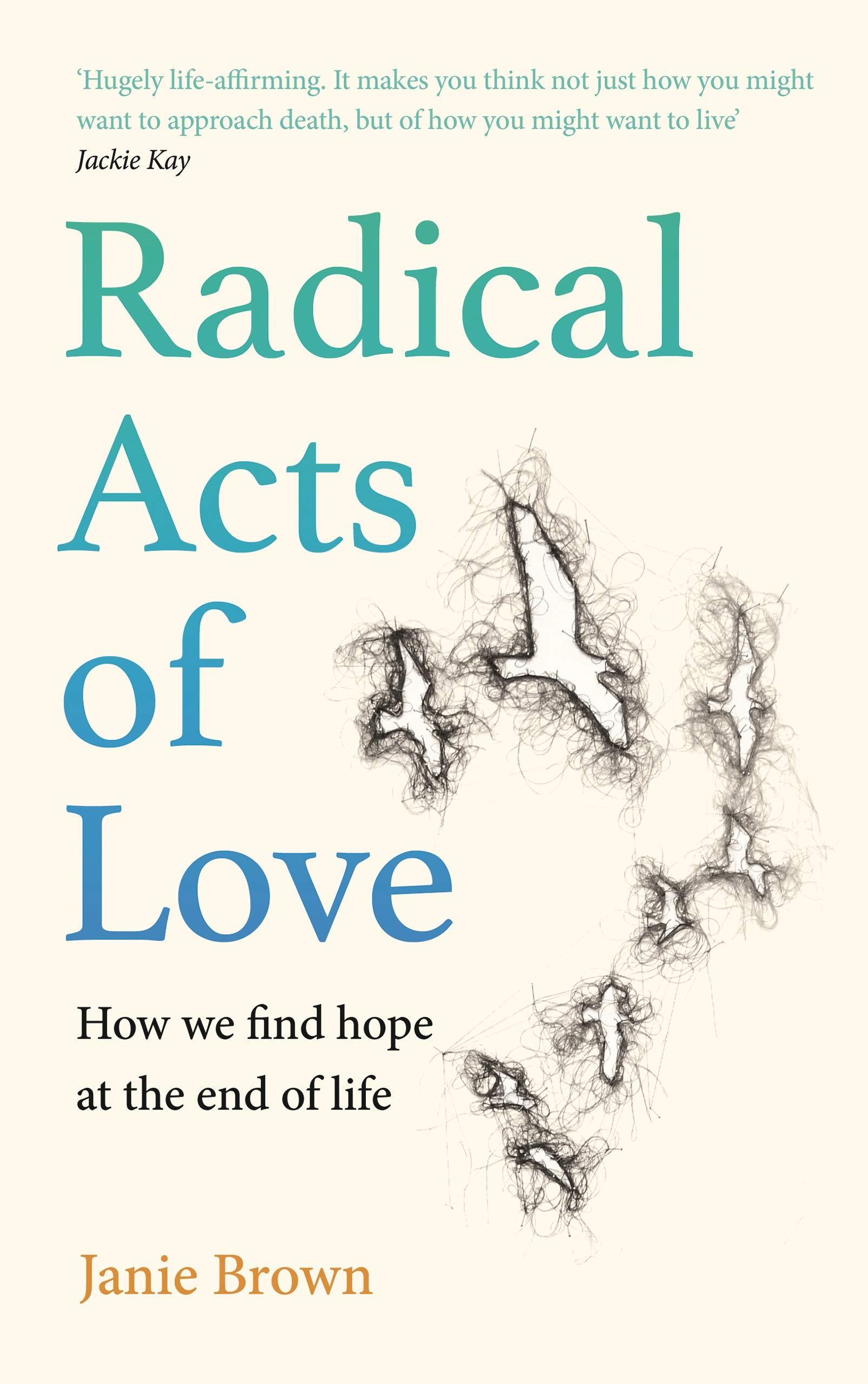 [PDF] [EPUB] Radical Acts of Love: How We Find Hope at the End of Life Download by Janie Brown