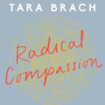 [PDF] [EPUB] Radical Compassion: Learning to Love Yourself and Your World with the Practice of Rain Download