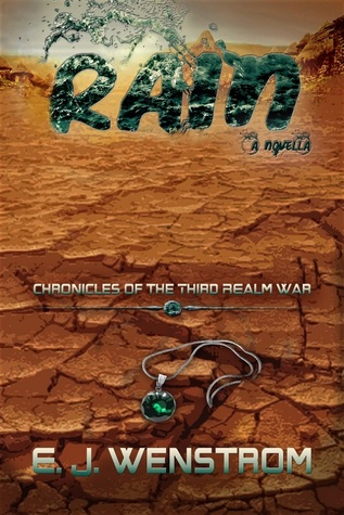 [PDF] [EPUB] Rain (Chronicles of the Third Realm #0.5) Download by E.J. Wenstrom