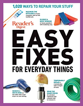 [PDF] [EPUB] Reader's Digest Easy Fixes for Everyday Things: 1,020 Ways to Repair Your Stuff Download by Editor's at Reader's Digest