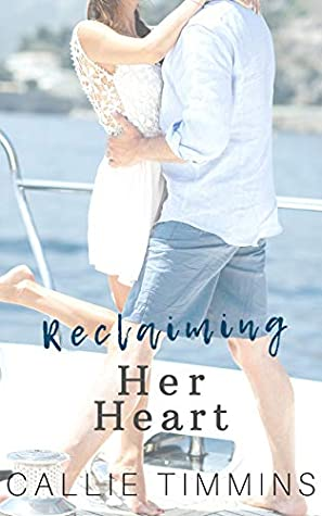 [PDF] [EPUB] Reclaiming Her Heart (Serenity Bay Series) Download by Callie Timmins