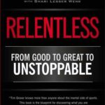 [PDF] [EPUB] Relentless: From Good to Great to Unstoppable Download