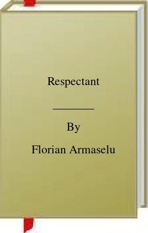 [PDF] [EPUB] Respectant Download by Florian Armaselu