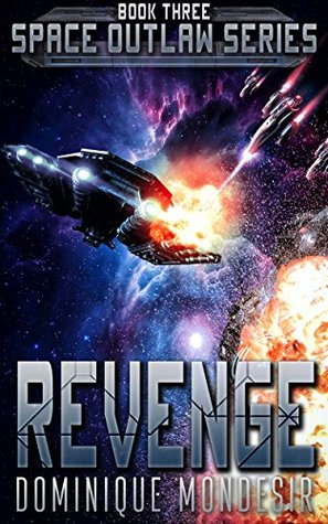 [PDF] [EPUB] Revenge: (Space Outlaw 3) Download by Dominique Mondesir