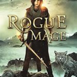[PDF] [EPUB] Rogue Mage: Age Of Magic (Kurtherian Gambit; Path of Heroes, #1) Download