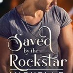 [PDF] [EPUB] Saved by the Rockstar (Rich and Famous Romance, #1) Download