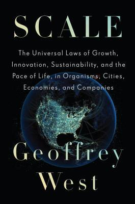 [PDF] [EPUB] Scale: The Universal Laws of Growth, Innovation, Sustainability, and the Pace of Life in Organisms, Cities, Economies, and Companies Download by Geoffrey B. West