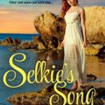[PDF] [EPUB] Selkie's Song (Love's Enchanted Tales, #1) Download